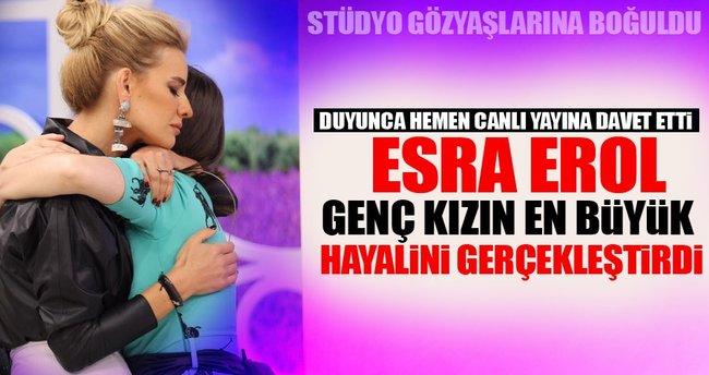 Esra Erol genç kızın en büyük hayalini gerçekleştirdi!