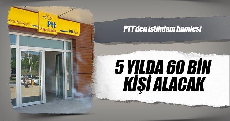 PTT 5 yılda 60 bin kişi alacak