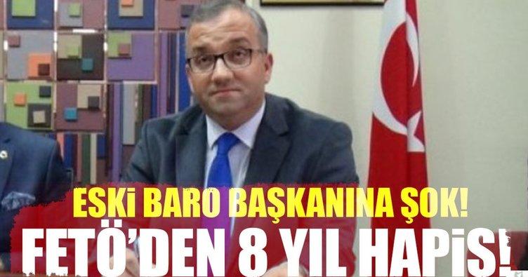 Eski Baro Başkanına FETÖden hapis!