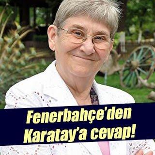 Fenerbahçe'den Canan Karatay'a cevap