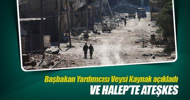 Başbakan Yardımcısı Kaynak: 'Halep'te saat 24 itibariyle ateşkes ilan ediliyor'