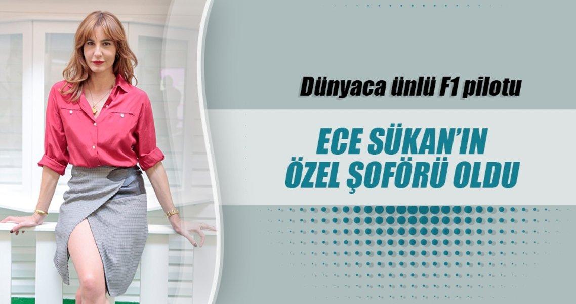 Dünyaca ünlü pilot Ece Sükan'ın özel şoförü oldu!