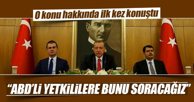 Cumhurbaşkanı Erdoğan: ABD'li yetkililere soracağız