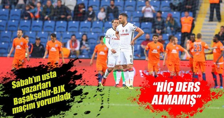 SABAH Spor yazarları Medipol Başakşehir-Beşiktaş maçını değerlendirdi