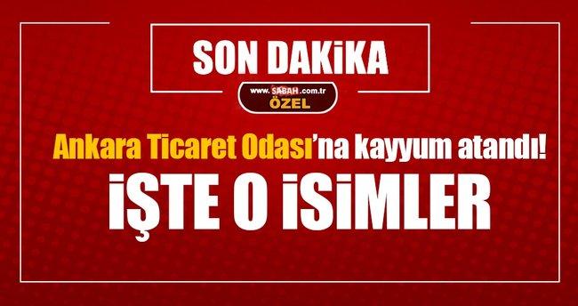 Ankara Ticaret Odası'na kayyum atandı