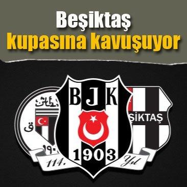 Beşiktaş kupasına kavuşuyor