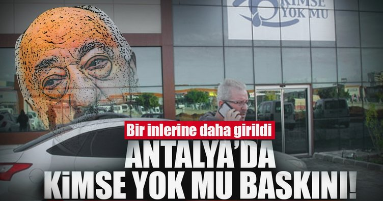 Antalya'da Kimse Yok Mu baskını!