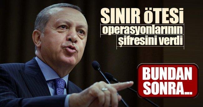 Erdoğan sınırötesi operasyonların şifresini verdi