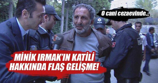 Minik Irmak'ın katil zanlısına yakın takip