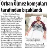 Orhan Ölmez komşuları tarafından bıçaklandı