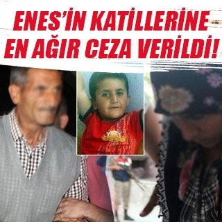 Enes'in katillerine ağırlaştırılmış müebbet