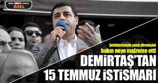 Demirtaş'tan 15 Temmuz istismarı: 'Şimdi de direnmek meşru!'