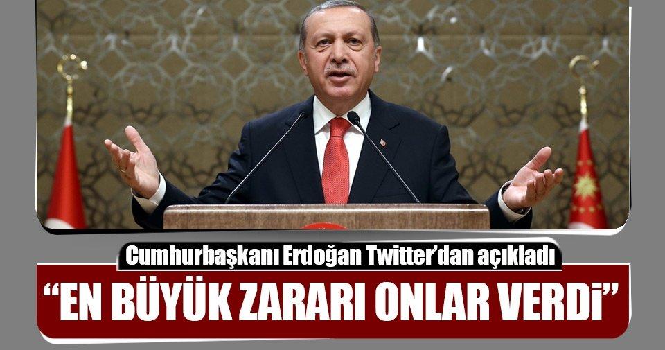 Cumhurbaşkanı Erdoğan: En büyük zararı onlar verdi