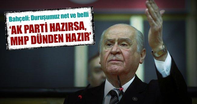 'AK Parti hazırsa, MHP dünden hazır'