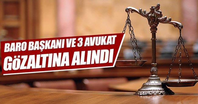 Baro Başkanı ve 3 avukat gözaltında
