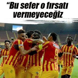 Bu sefer Antalyaspor'a o fırsatı vermeyeceğiz