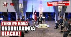 Binali Yıldırım: Türkiye hava unsurlarında olacak