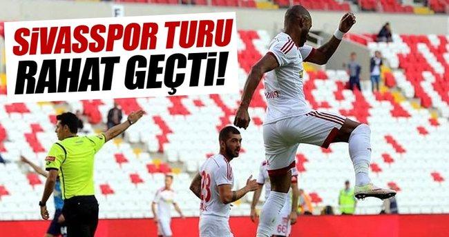Sivasspor turu rahat geçti