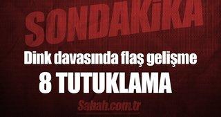 Hrant Dink soruşturmasında 8 tutuklama