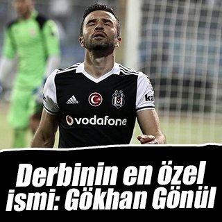Fenerbahçe-Beşiktaş derbisinin özel ismi: Gökhan Gönül