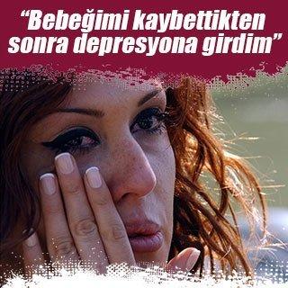 Ebru Destan: Bebeğimi kaybettikten sonra depresyona girdim