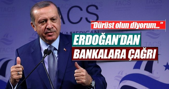 Cumhurbaşkanı Erdoğan: Bankalar yatırımcıların önünü açsınlar