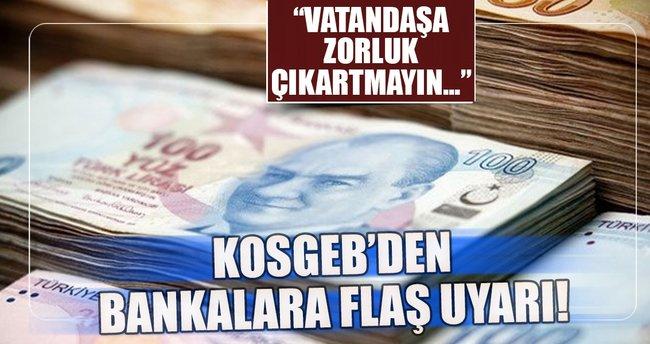 KOSGEB'den bankalara bir uyarı daha!