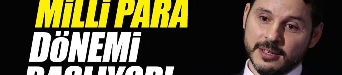 Berat Albayrak'tan flaş açıklama: Milli para dönemi başlıyor
