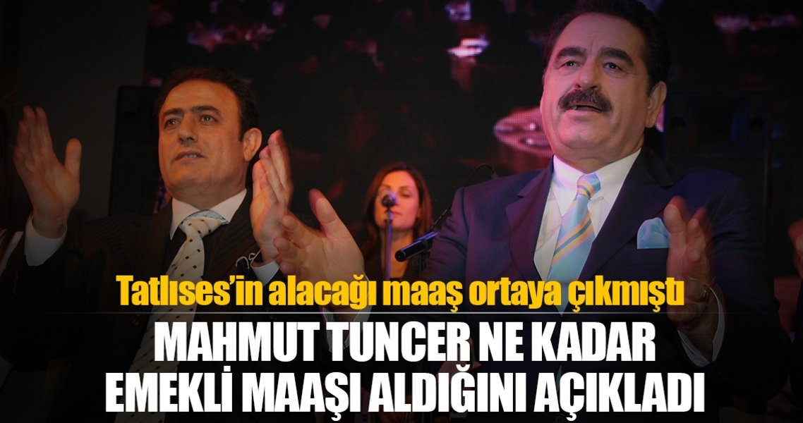 Mahmut Tuncer ne kadar emekli maaşı aldığını açıkladı