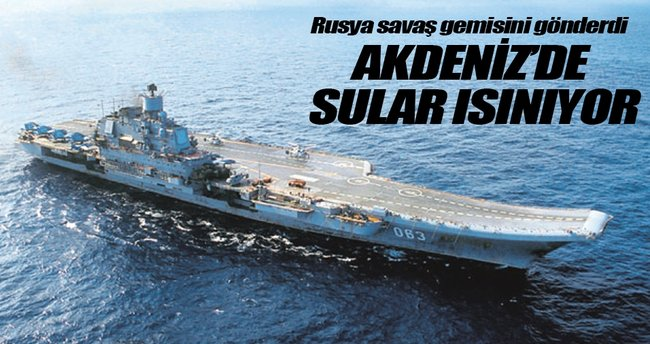 Rusya da Akdeniz'e savaş gemisi gönderiyor
