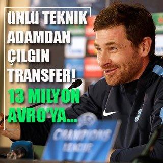 Villas-Boas'tan çılgın transfer!