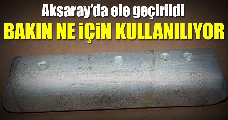 Aksaray'da saf alüminyum külçesi ele geçirildi