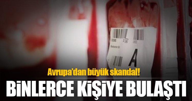 Skandal! Binlerce kişiye kirli kan bulaştı