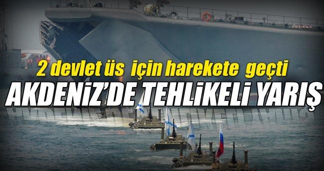 Akdeniz'de üs kurma yarışı