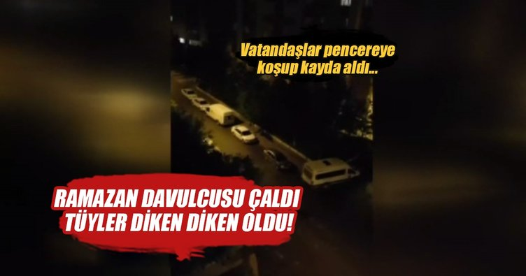 Ramazan davulcusu sahurda 'Ölürüm Türkiyem' şarkısını çaldı
