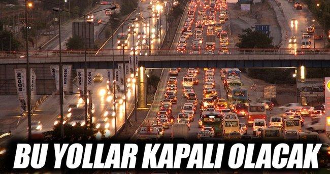 İstanbul'da 1 Mayıs'ta kapalı olan yollar