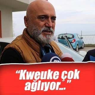 """Hikmet Karaman: """"Kweuke çok ağlıyor..."""""""
