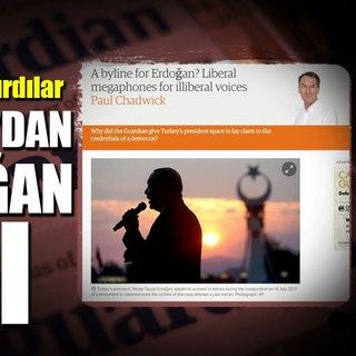 The Guardian'dan Cumhurbaşkanı Erdoğan çarkı