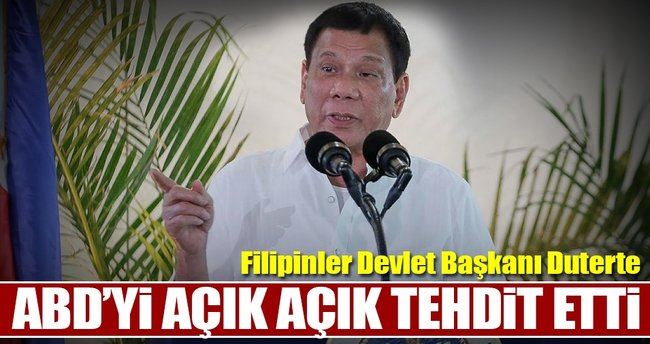 Duterte ABD'yi açık açık tehdit etti