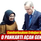 Cumhurbaşkanı Erdoğan pankart açan genç kızın evini ziyaret etti!