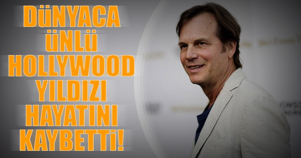 Hollywood yıldızı Paxton hayatını kaybetti!