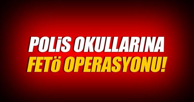 Polis okullarına FETÖ operasyonu!