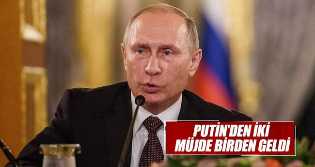 Putin'den iki müjde