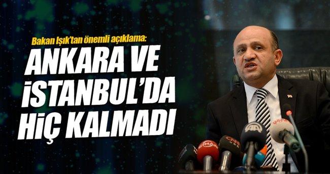 Bakan Işık: Bugün itibariyle Ankara ve İstanbul'da hiç kalmadı