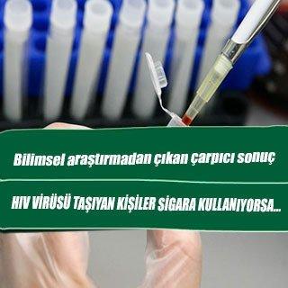 HIV virüsü taşıyan kişiler sigara kullanıyorsa…