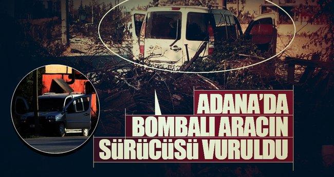 Adana'da içinde bomba bulunan aracın şoförü vuruldu!