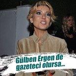 Gülben Ergen de gazeteci olursa...