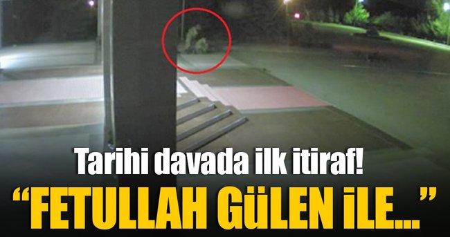 TARİHİ DAVADA FETÖ İTİRAFI!