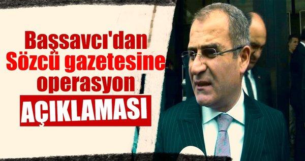 Başsavcı'dan Sözcü gazetesine operasyon açıklaması