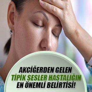 Akciğerden gelen tipik sesler hastalığın en önemli belirtisi!